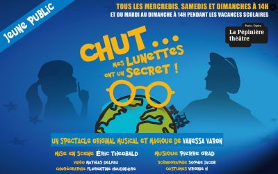 """CHUT…mes lunettes ont un secret!"", the musical"